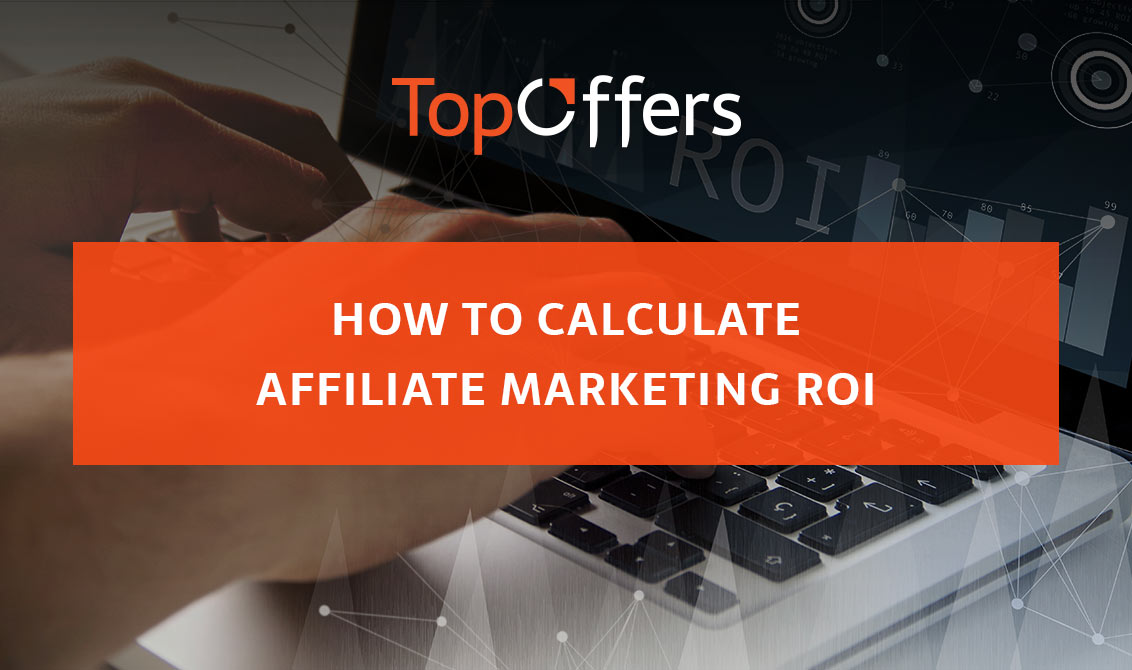 How to Calculate Affiliate Marketing ROI