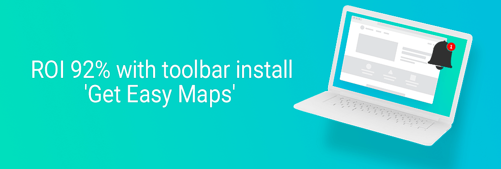 Case Study: ROI 92% with toolbar install 'Get Easy Maps'