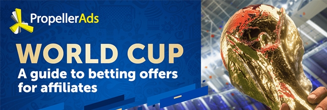 World Cup Jackpot: A Guide to Betting Offers for Affiliates