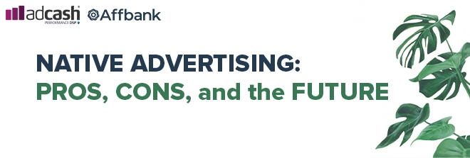 Native Advertising: pros, cons and the future