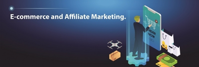 E-commerce and Affiliate Marketing