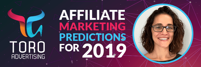 TORO's Affiliate Marketing Trends and Predictions for 2019