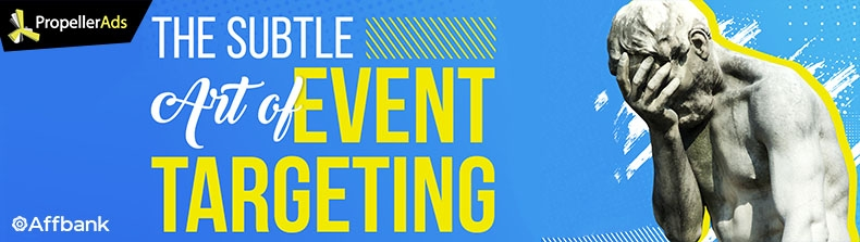 The Subtle Art of Event Targeting [+Real Case]