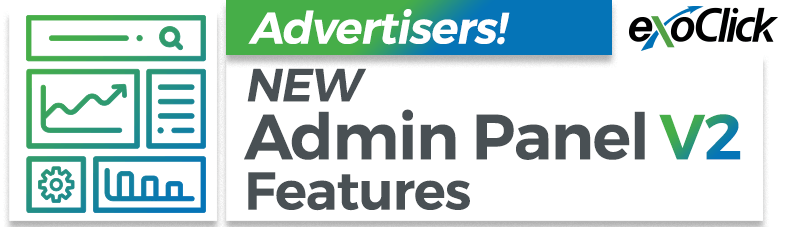 Whats new for advertisers in ExoClick's new admin panel v2