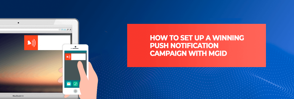 Set UP  Winning  Push Notification Campaign with MGID