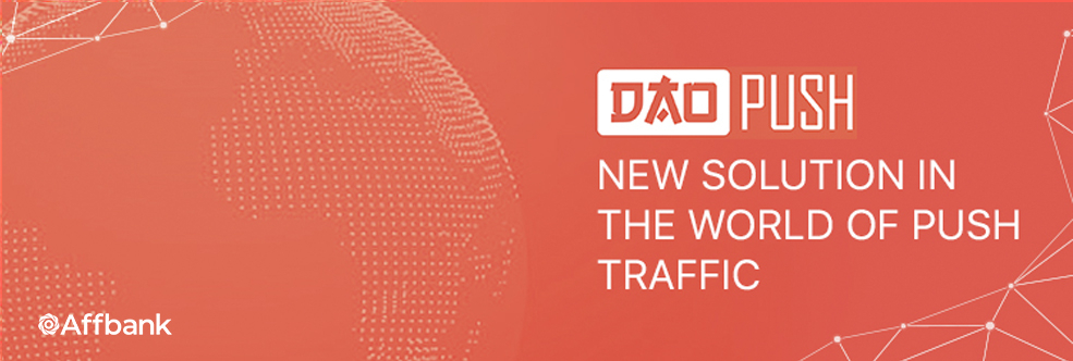 DaoPush, a new solution in the world of push traffic