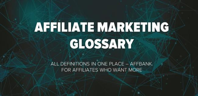 Affbank Affiliate Glossary